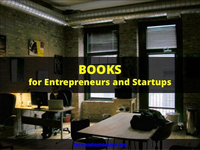 BOOKSfor Entrepreneurs and Startups         fernandomoreira.me