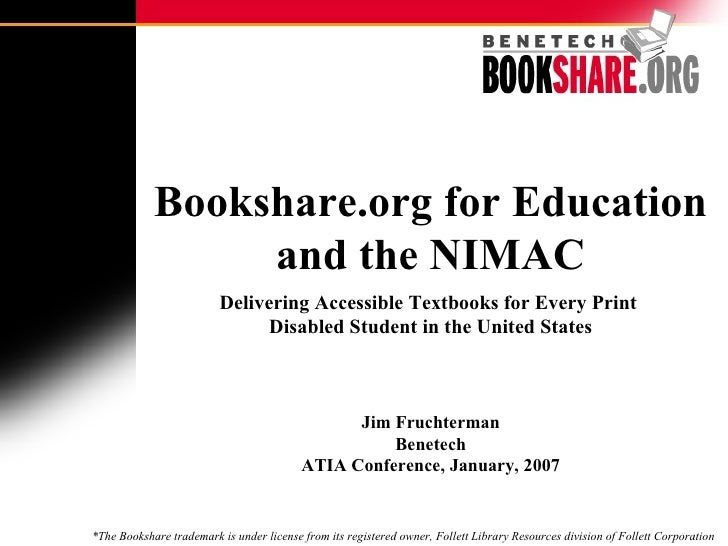 Bookshare.org for Education and the NIMAC Delivering Accessible Textbooks for Every Print  Disabled Student in the United ...
