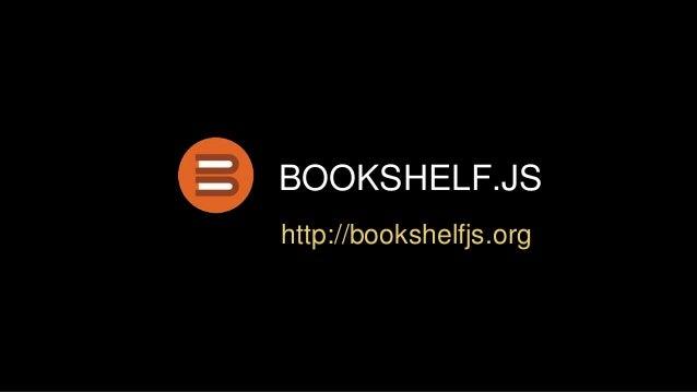 BOOKSHELF.JS http://bookshelfjs.org