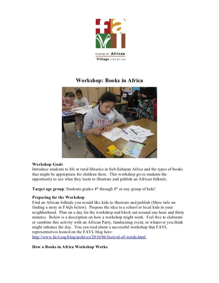 Workshop: Books in Africa     Workshop Goals Introduce students to life at rural libraries in Sub-Saharan Africa and the t...