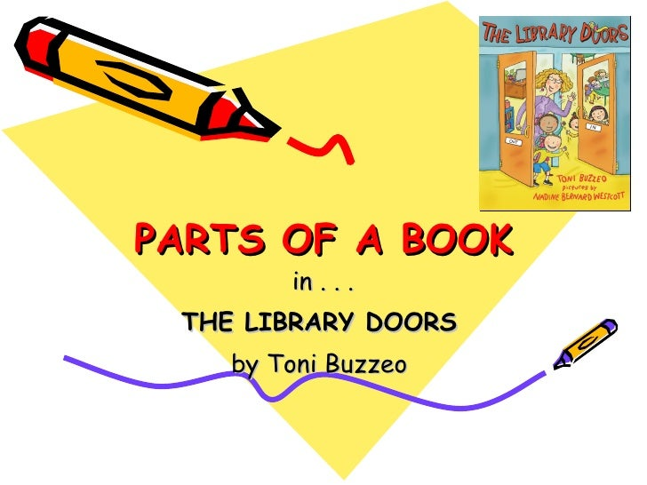 PARTS OF A BOOK         in . . .  THE LIBRARY DOORS     by Toni Buzzeo