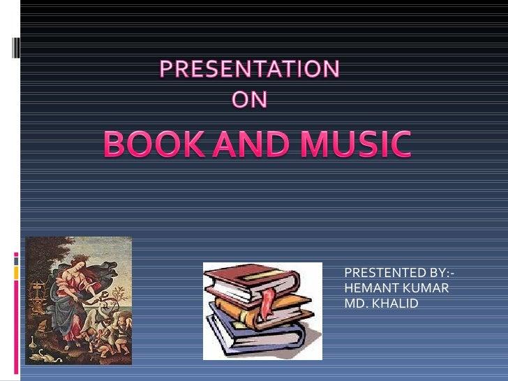 PRESTENTED BY:- HEMANT KUMAR MD. KHALID
