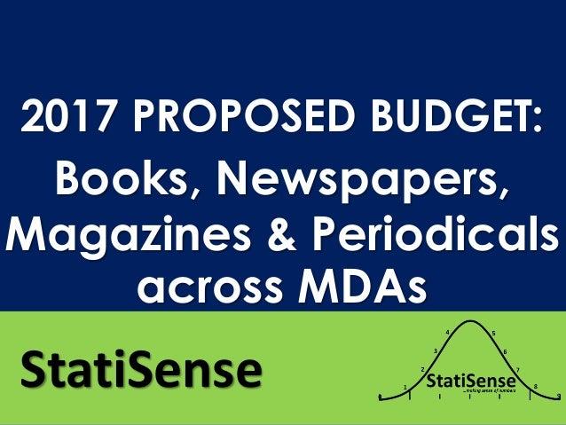 StatiSense 2017 PROPOSED BUDGET: Books, Newspapers, Magazines & Periodicals across MDAs