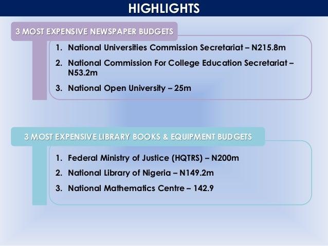 1. National Universities Commission Secretariat – N215.8m 2. National Commission For College Education Secretariat – N53.2...