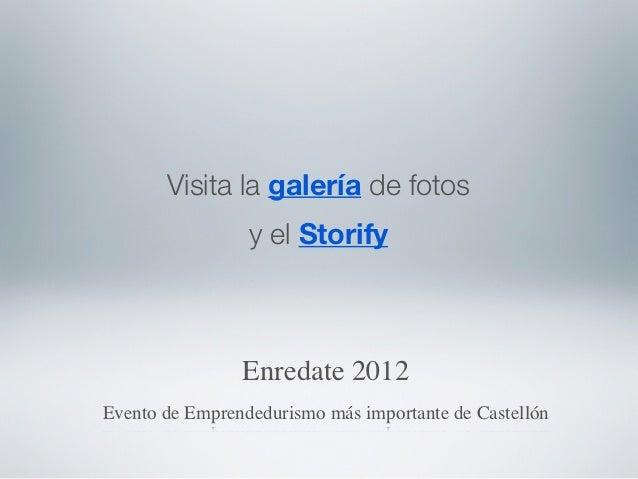 Visita la galería de fotos                 y el Storify                Enredate 2012Evento de Emprendedurismo más importan...