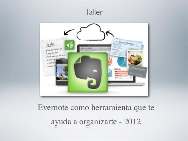TallerEvernote como herramienta que te   ayuda a organizarte - 2012