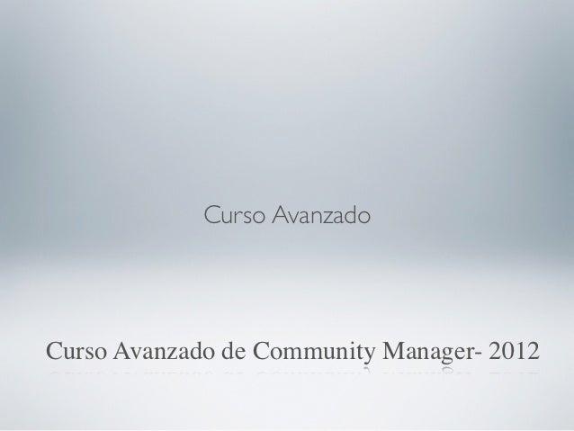 Curso AvanzadoCurso Avanzado de Community Manager- 2012