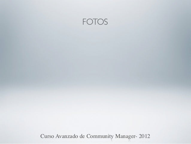 FOTOSCurso Avanzado de Community Manager- 2012