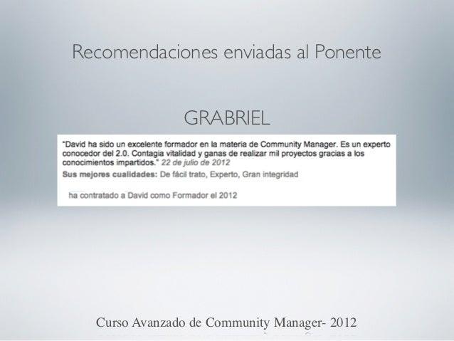 Recomendaciones enviadas al Ponente               GRABRIEL  Curso Avanzado de Community Manager- 2012