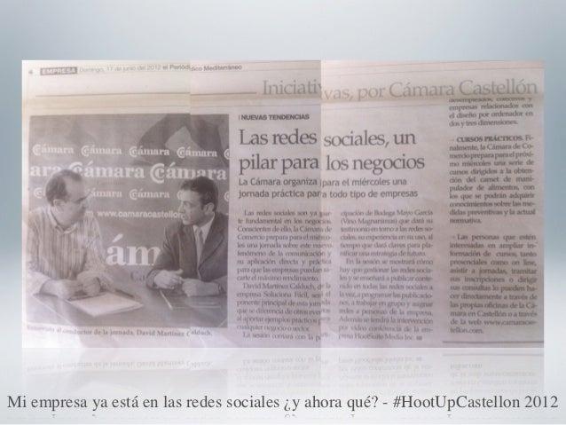 Mi empresa ya está en las redes sociales ¿y ahora qué? - #HootUpCastellon 2012