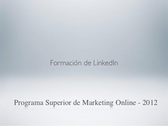 Formación de LinkedInPrograma Superior de Marketing Online - 2012