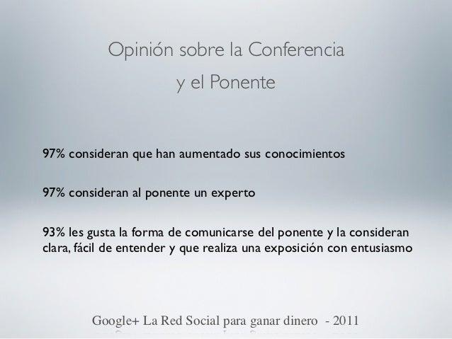 """Opinión sobre el Conferenciante""""Considera la Conferencia me ha aportado información muy útil. Elponente ha demostrado gran..."""