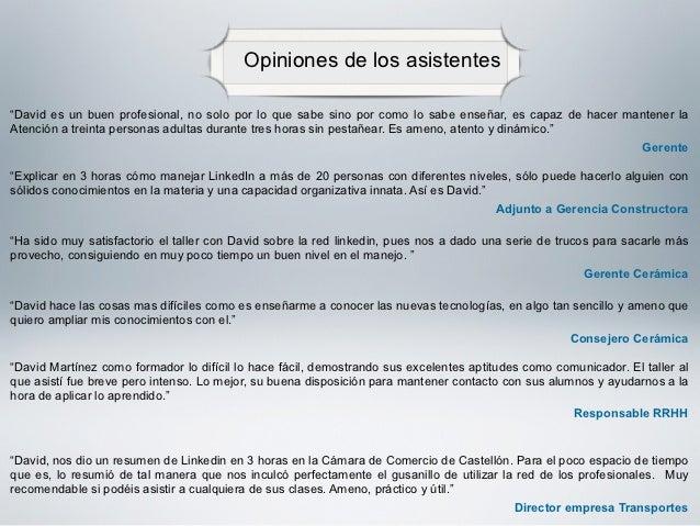 Recomendaciones enviadas al PonentePueden leerse el resto de las Recomendaciones     en el Perfil Profesional de LinkedIn  ...