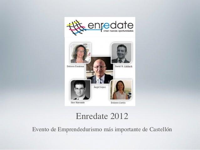 Enredate 2012Evento de Emprendedurismo más importante de Castellón