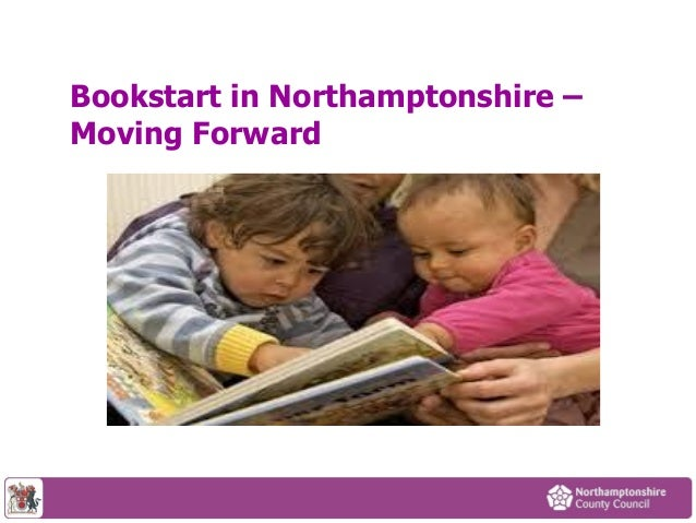 Bookstart in Northamptonshire – Moving Forward
