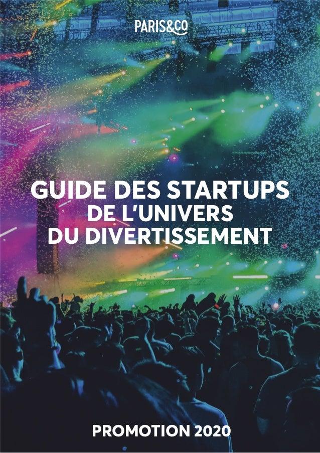 GUIDE DES STARTUPS DE L'UNIVERS DU DIVERTISSEMENT PROMOTION 2020