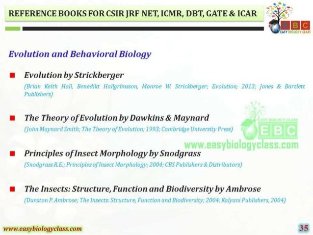 REFERENCE BOOKS FOR CSIR ]RF NET,  ICMR,  DB'I',  GATE 81. [CAR      EASY BIOLOGY LLASS  Evolution and Behavioral Biology ...