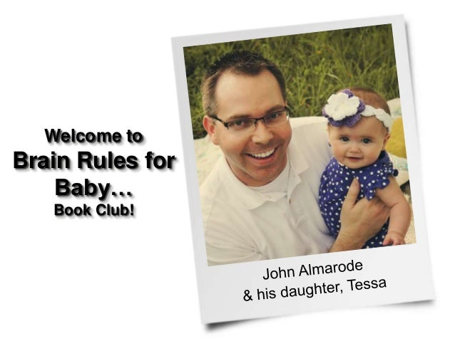 Welcome toBrain Rules forBaby…Book Club!