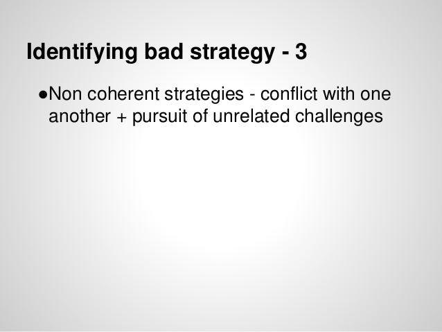 walmart strategic coherence For lending coherence to action • formal systems of strategic review, while appealing in principle, can create explosive conflict situations.
