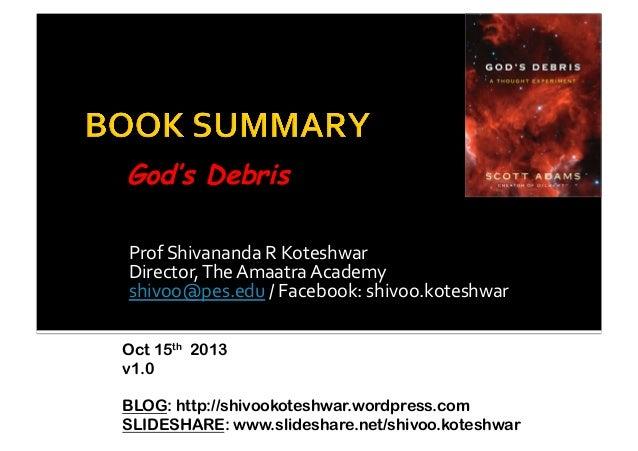 God's Debris Prof  Shivananda  R  Koteshwar   Director,  The  Amaatra  Academy   shivoo@pes.edu  /  Fa...