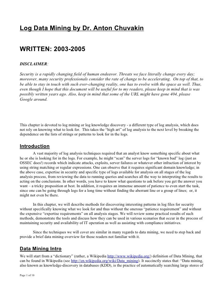 Log Data Mining by Dr. Anton Chuvakin   WRITTEN: 2003-2005  DISCLAIMER:  Security is a rapidly changing field of human end...