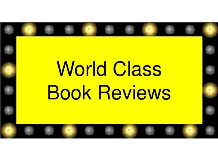 World Class Book Reviews<br />