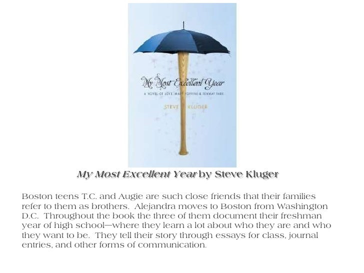 My Most Excellent Year by Steve Kluger<br />Boston teens T.C. and Augie are such close friends that their families refer t...
