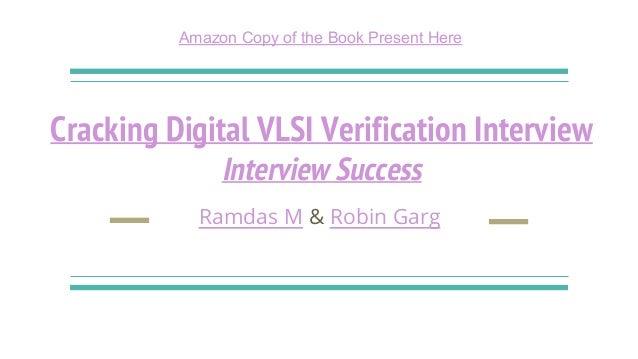 Cracking Digital VLSI Verification Interview Interview Success Ramdas M & Robin Garg Amazon Copy of the Book Present Here