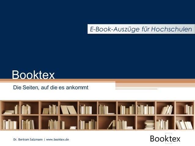 Booktex Die Seiten, auf die es ankommt E-Book-Auszüge für Hochschulen Dr. Bertram Salzmann | www.booktex.de