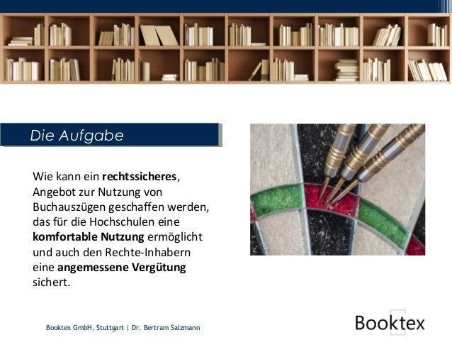 Booktex GmbH, Stuttgart   Dr. Bertram Salzmann Wie kann ein rechtssicheres, Angebot zur Nutzung von Buchauszügen geschaffe...