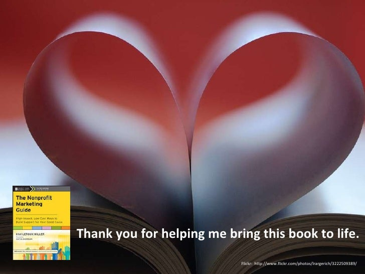 Thank you for helping me bring this book to life. Flickr:  http://www.flickr.com/photos/lrargerich/3222509389/
