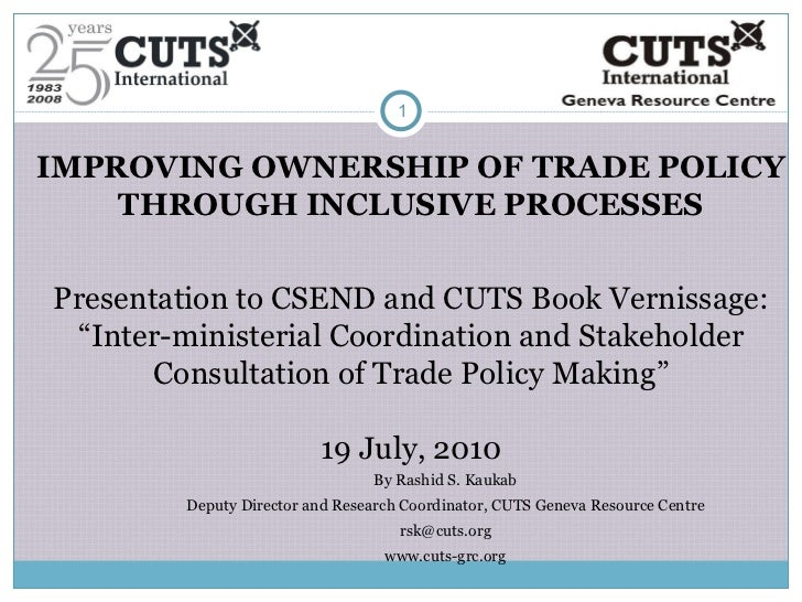 "IMPROVING OWNERSHIP OF TRADE POLICY THROUGH INCLUSIVE PROCESSES Presentation to CSEND and CUTS  Book Vernissage: ""Inter-mi..."
