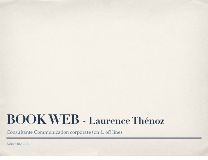 BOOK WEB - Laurence ThénozConsultante Communication corporate (on & off line)Novembre 2011                                ...
