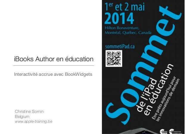 iBooks Author en éducation Interactivité accrue avec BookWidgets Christine Sornin Belgium www.apple-training.be
