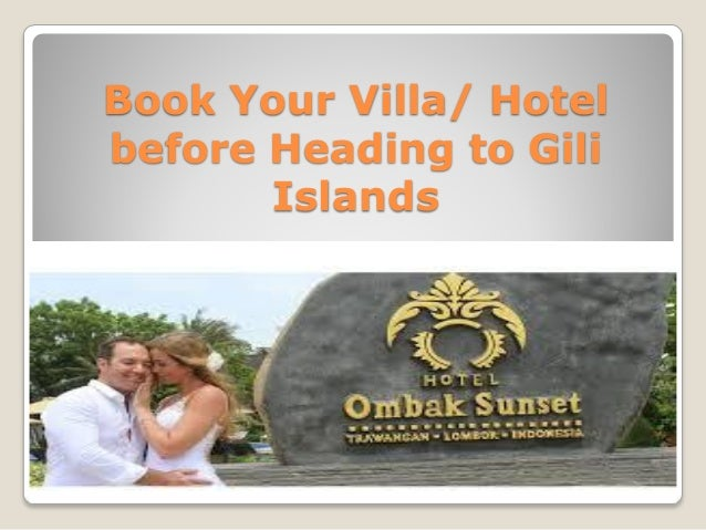 Book Your Villa/ Hotel before Heading to Gili Islands