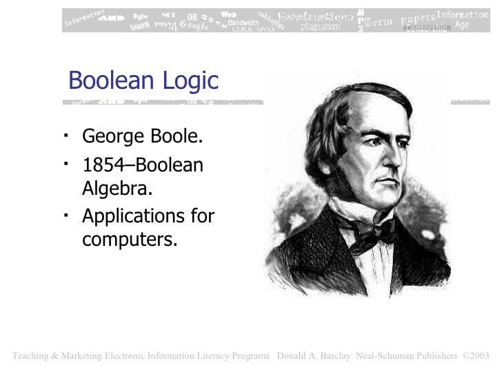 Boolean Logic <ul><li>George Boole. </li></ul><ul><li>1854 – Boolean Algebra. </li></ul><ul><li>Applications for computers...