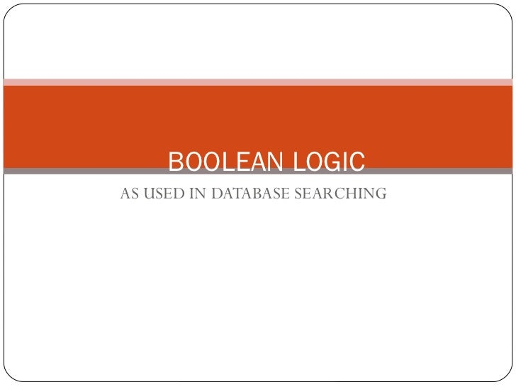 AS USED IN DATABASE SEARCHING BOOLEAN LOGIC