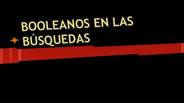 BOOLEANOS EN LAS BÚSQUEDAS