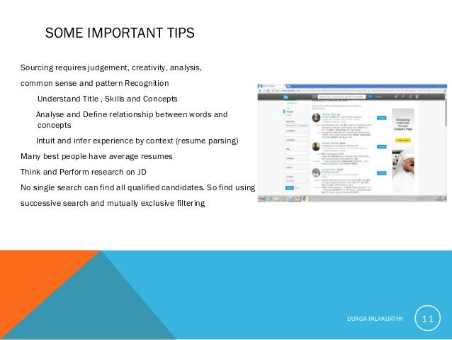 SOME IMPORTANT TIPS Sourcing requires judgement, creativity, analysis, common sense and pattern Recognition Understand Tit...