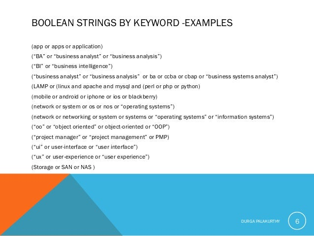 """BOOLEAN STRINGS BY KEYWORD -EXAMPLES (app or apps or application) (""""BA"""" or """"business analyst"""" or """"business analysis"""") (""""BI..."""