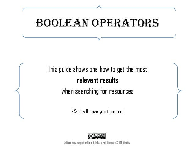 Boolean operators  This guide shows one how to get the most relevant results when searching for resources PS: it will save...