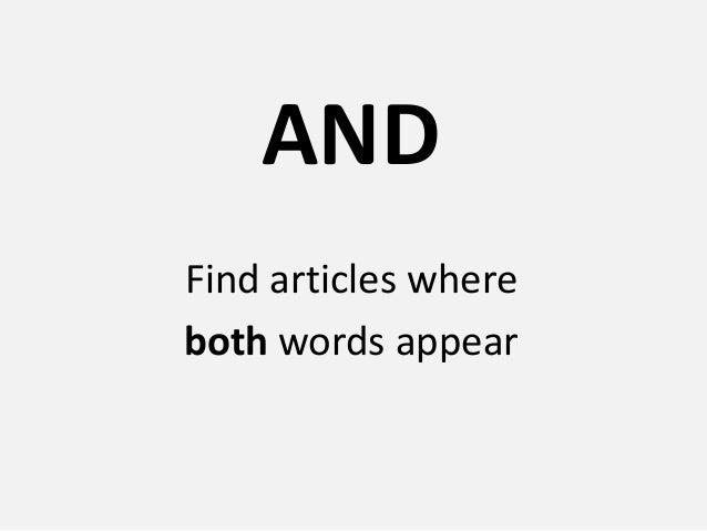 AND Find articles where both words appear