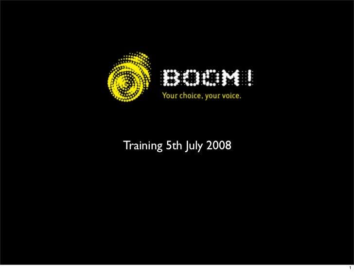 Training 5th July 2008                              1