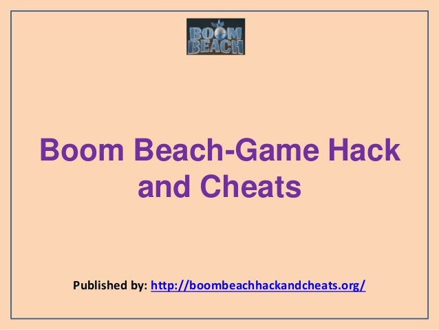 Boom Beach-Game Hack and Cheats Published by: http://boombeachhackandcheats.org/