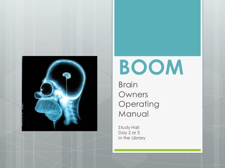 BOOMBrainOwnersOperatingManualStudy HallDay 2 or 3In the Library