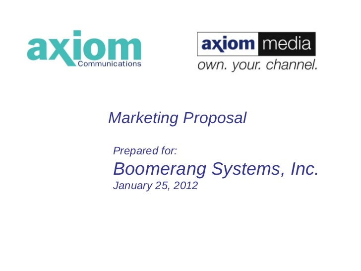 Marketing Proposal Prepared for: Boomerang Systems, Inc. January 25, 2012