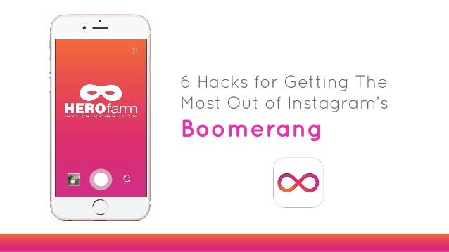6 Hacks for Getting The Most Out of Instagram's Boomerang