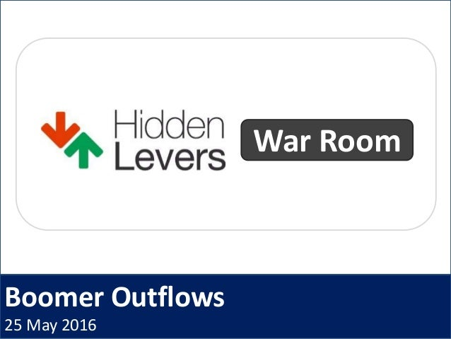 Boomer Outflows 25 May 2016 War Room