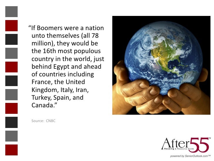 """""""If Boomers were a nation unto themselves (all 78 million), they would be the 16th most populous country in the world, jus..."""
