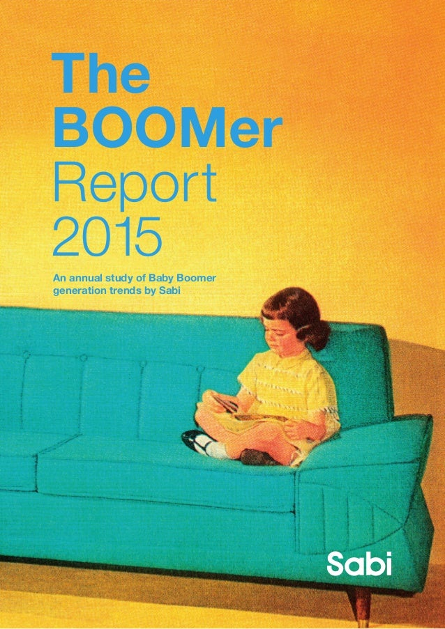 An annual study of Baby Boomer generation trends by Sabi The BOOMer Report 2015